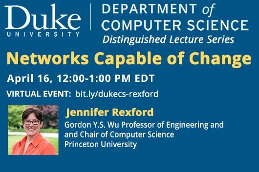 Networks Capable of Change - Apr 16 Distinguished CS talk with Jennifer Rexford