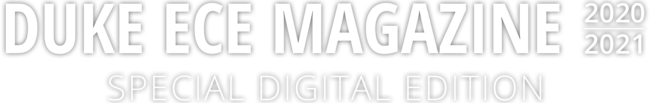 Duke ECE Magazine 2020-2021 Special Digital Edition